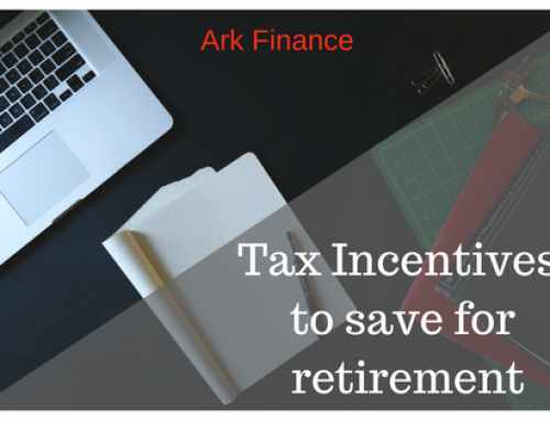 Tax Incentives for saving for your retirement